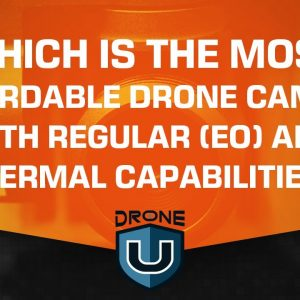 Which is The Most Affordable Drone Camera with Regular (EO) and Thermal Capabilities?