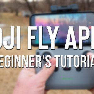 DJI Fly App - A Beginner's Tutorial