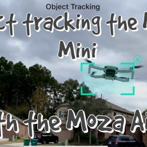 Object Tracking the Mavic Mini with a Moza Air 2