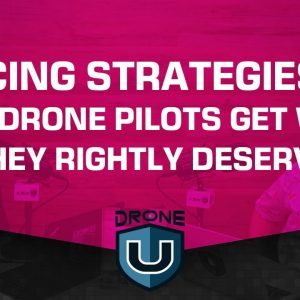 Pricing Strategies to Help Drone Pilots Get What They Rightly Deserve